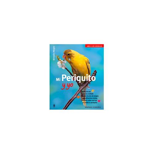 Mi periquito y yo (Amo a los animales) [em Espanhol]