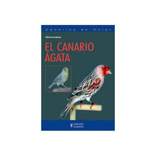 El canario agata (Canarios de color) [em Espanhol]