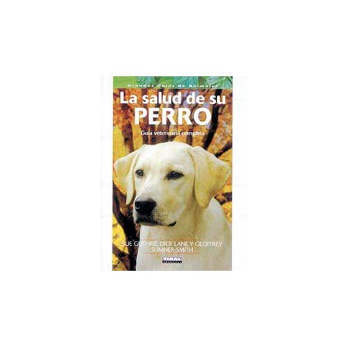 Guia veterinário: a saúde do seu cão [EM ESPANHOL]